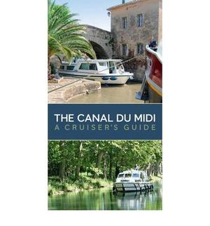 Canal Du Midi Cruisers Guide