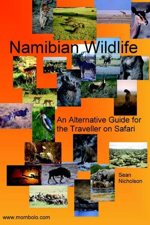 Namibian Wildlife , An Alternative Guide