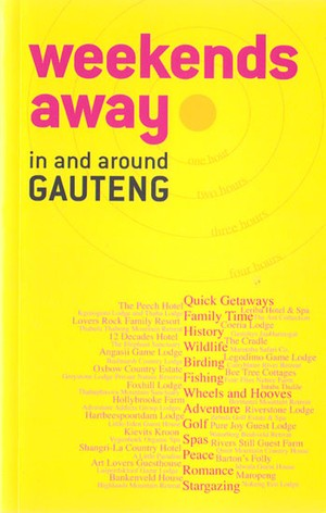 In And Around Gauteng Weekends Away