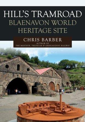 Hills Tramroad: Blaenavon World Heritage Site