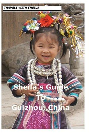 Guizhou China - Sheila's Guide