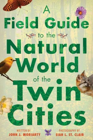 Field Guide To The Natural World Of The Twin Cities