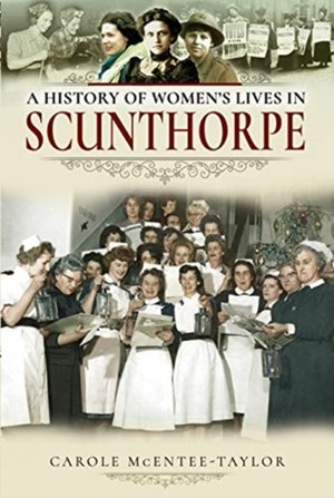History Of Women's Lives In Scunthorpe