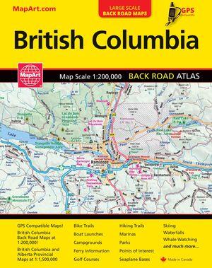 British Columbia Back Road Atlas Mapart