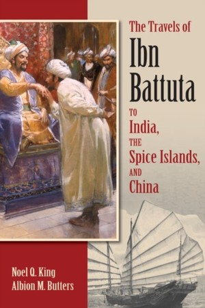 Travels Of Ibn Battuta To India, The Spice Islands And China