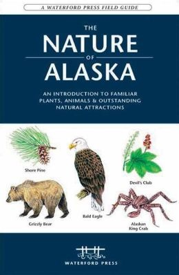 Nature Of Alaska Field Guide Waterford