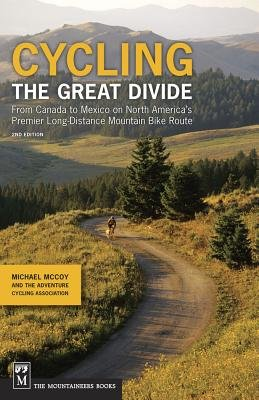 Cycling The Great Divide: From Canada To Mexico On North America's Premier Long-distance Mountain Bike Route