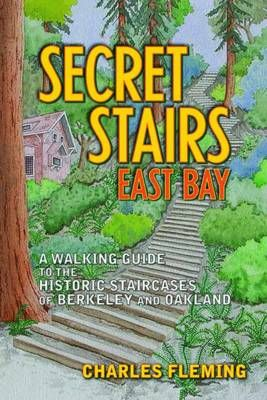 Secret Stairs East Bay Berkeley And