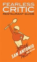 Fearless Critic San Antonio Restaurant Guide