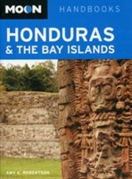 Moon Honduras & The Bay Islands (6th Ed)
