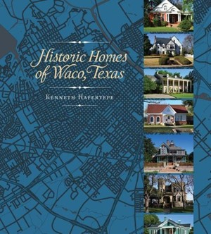 Historic Homes Of Waco, Texas