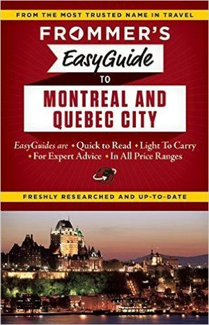 Montreal & Quebec City 2016 Frommer's