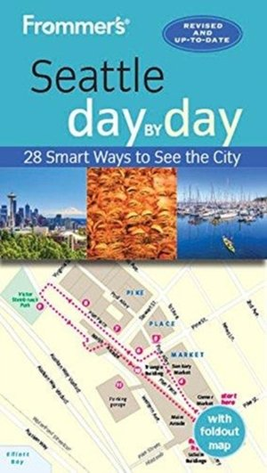 Frommer's Seattle Day By Day