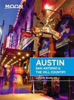 Moon Austin, San Antonio & The Hill Country (fifth Edition)