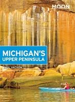 Moon Michigan's Upper Peninsula (fourth Edition)
