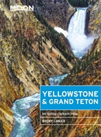 Moon Yellowstone & Grand Teton (eighth Edition)