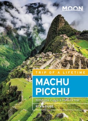 Moon Machu Picchu (fourth Edition)