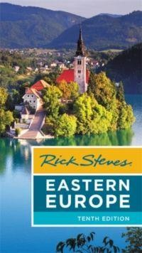 Rick Steves Eastern Europe (tenth Edition)