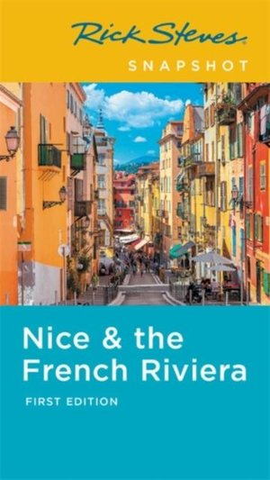 Rick Steves Snapshot Nice & The French Riviera (first Edition)