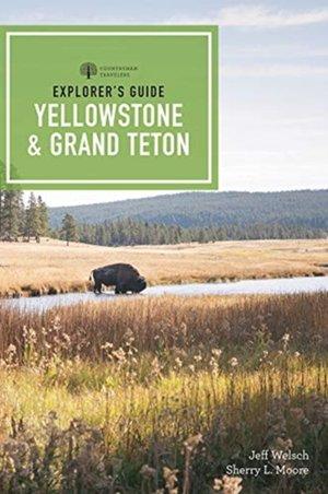 Explorer`s Guide Yellowstone & Grand Teton