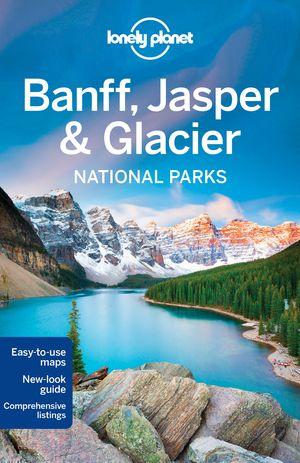 Lonely Planet Banff, Jasper and Glacier National Parks dr 4