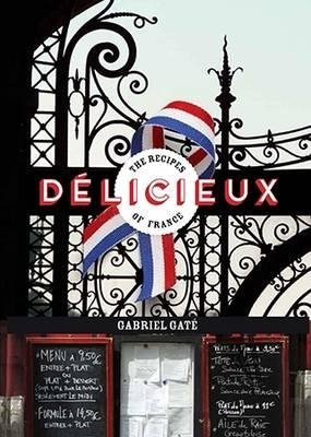 Delicieux - The Recipes Of France