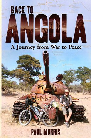 Back To Angola A Journey From War To Peace