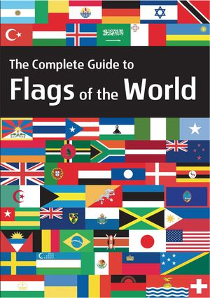 Flags of the world - the complete guide
