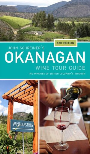 John Schreiner Okanagan Wine Tour Guide