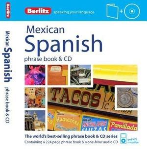 Mexican Spanish Phrase Book & Cd Berlitz