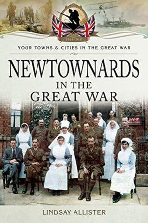Newtownards In The Great War
