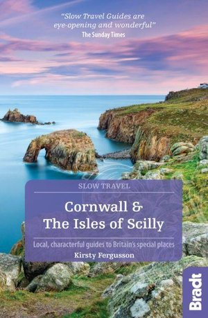 Cornwall & the Isles of Scilly 3 go slow Bradt guide