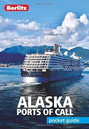Berlitz Pocket Guide Alaska Ports Of Call