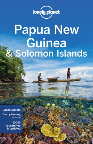 Lonely Planet Papua New Guinea and Solomon Islands