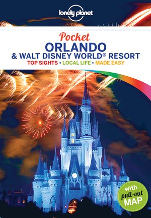 Lonely Planet Pocket Orlando & Walt Disney World(r) Resort