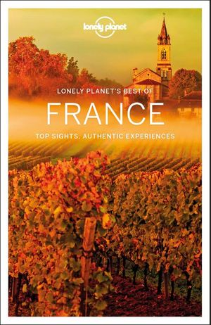 Lonely Planet Best of France 2e