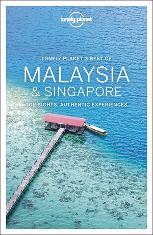 Malaysia & Singapore Best of 2