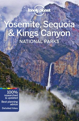 Lonely Planet National Parks Yosemite, Sequoia & Kings Canyon