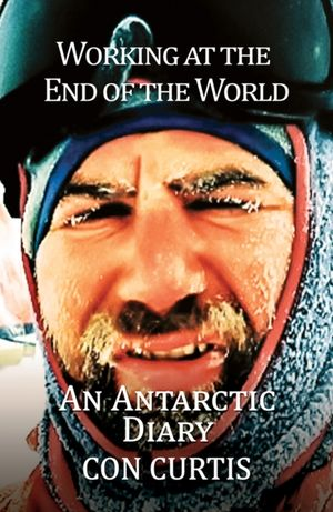 Working At The End Of The World: An Antarctic Diary