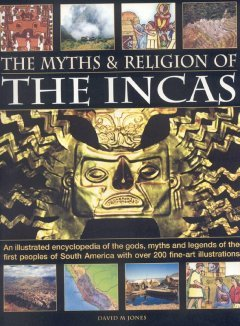 De Inca's Incas The Myths And Religion