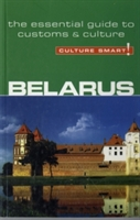 Belarus - Culture Smart! The Essential Guide To Customs & Culture