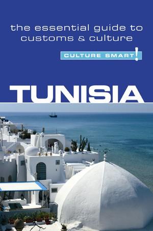 Tunisia - Culture Smart! The Essential Guide To Customs & Culture