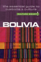 Bolivia - Culture Smart! The Essential Guide To Customs & Culture