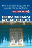 Dominican Republic - Culture Smart! The Essential Guide To Customs & Culture