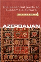 Azerbaijan - Culture Smart! The Essential Guide To Customs & Culture