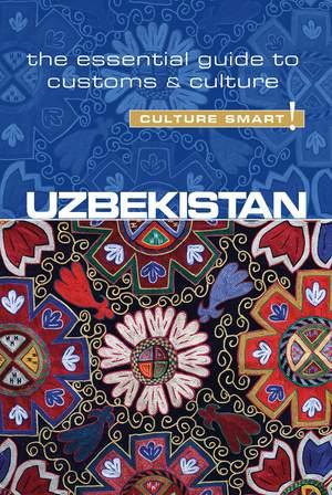 Uzbekistan - Culture Smart! The Essential Guide To Customs & Culture