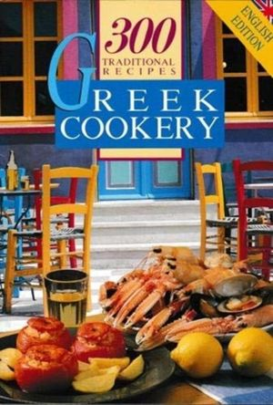 Greek Cookery 300 Traditional Recipes