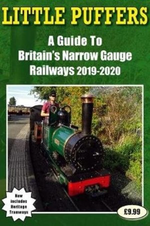 Little Puffers - A Guide To Britain's Narrow Gauge Railways 2019-2020