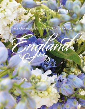 The Gardener's Travel Companion to England