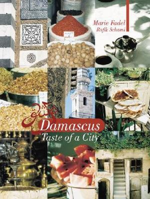 Damascus Taste Of A City Gebonden Editie